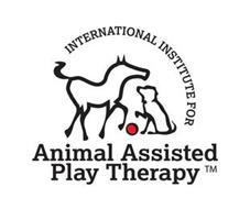 INTERNATIONAL INSTITUTE FOR ANIMAL ASSISTED PLAY THERAPY
