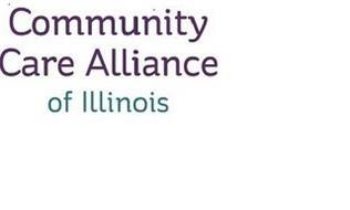 COMMUNITY CARE ALLIANCE OF ILLINOIS