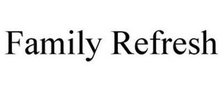 FAMILY REFRESH