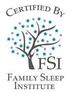 CERTIFIED BY FSI FAMILY SLEEP INSTITUTE