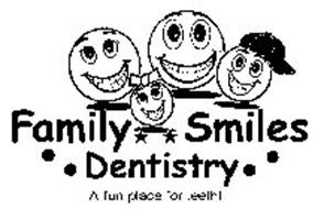 FAMILY SMILES DENTISTRY A FUN PLACE FOR TEETH!