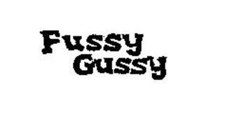 FUSSY GUSSY