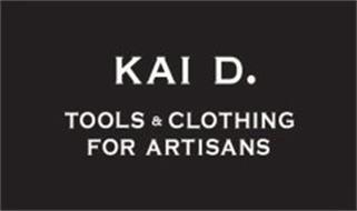 KAI D. TOOLS & CLOTHING FOR ARTISANS