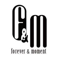 F&M FOREVER & MOMENT