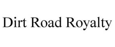 DIRT ROAD ROYALTY