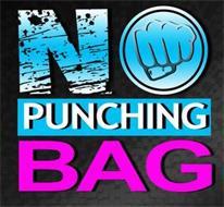 NO PUNCHING BAG