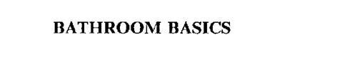 BATHROOM BASICS