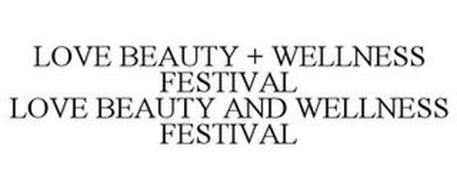 LOVE BEAUTY + WELLNESS FESTIVAL LOVE BEAUTY AND WELLNESS FESTIVAL