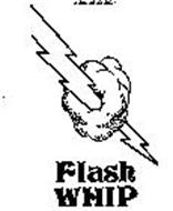 FLASH WHIP