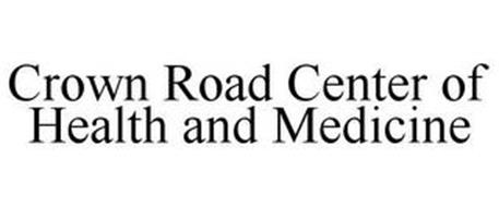 CROWN ROAD CENTER OF HEALTH AND MEDICINE