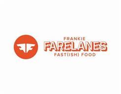 FF FRANKIE FARELANES FAST(ISH) FOOD