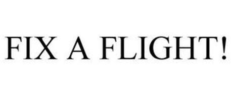 FIX A FLIGHT!