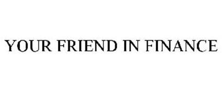 YOUR FRIEND IN FINANCE