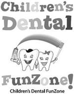 CHILDREN'S DENTAL FUNZONE! CHILDREN'S DENTAL FUNZONE