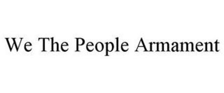 WE THE PEOPLE ARMAMENT