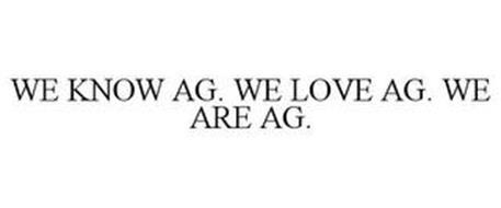 WE KNOW AG. WE LOVE AG. WE ARE AG.