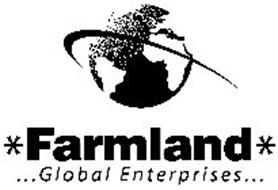 *FARMLAND* ...GLOBAL ENTERPRISES...