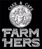 CAKE & CAFE FARMHERS