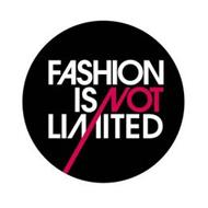 FASHION IS NOT LIMITED