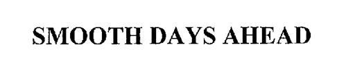 SMOOTH DAYS AHEAD