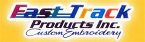 FAST TRACK PRODUCTS INC. CUSTOM EMBROIDERY