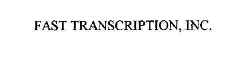 FAST TRANSCRIPTION, INC.