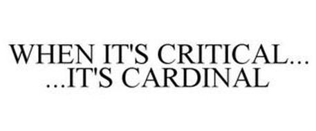 WHEN IT'S CRITICAL... ...IT'S CARDINAL