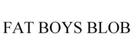 FAT BOYS BLOB