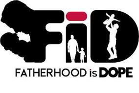 FID FATHERHOOD IS DOPE