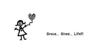 GRACE... GIVES... LIFE!!!