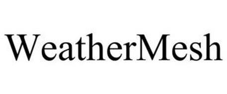 WEATHERMESH