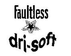 FAULTLESS DRI-SOFT