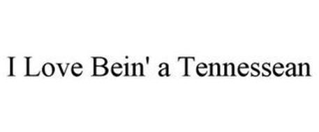 I LOVE BEIN' A TENNESSEAN