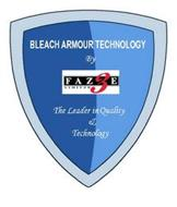 BLEACH ARMOUR TECHNOLOGY BY FAZE THREE LIMITED THE LEADER IN QUALITY & TECHNOLOGY