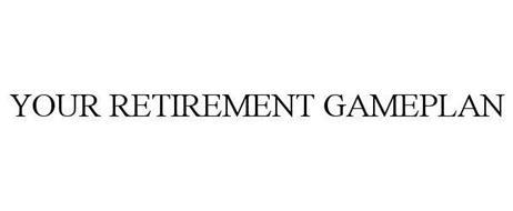 YOUR RETIREMENT GAMEPLAN