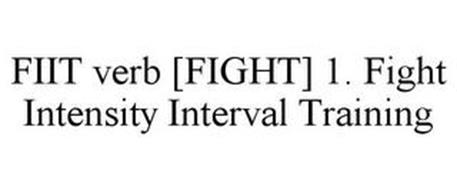 FIIT VERB [FIGHT] 1. FIGHT INTENSITY INTERVAL TRAINING