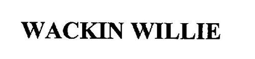 WACKIN WILLIE