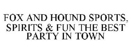 FOX AND HOUND SPORTS, SPIRITS & FUN THE BEST PARTY IN TOWN