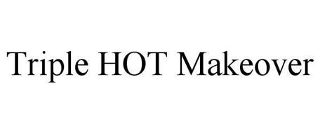 TRIPLE HOT MAKEOVER