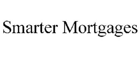 SMARTER MORTGAGES