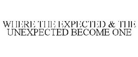 WHERE THE EXPECTED & THE UNEXPECTED BECOME ONE