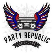 PARTY REPUBLIC LEGENDARY