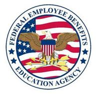 FEDERAL EMPLOYEE BENEFITS EDUCATION AGENCY