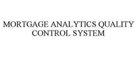 MORTGAGE ANALYTICS QUALITY CONTROL SYSTEM