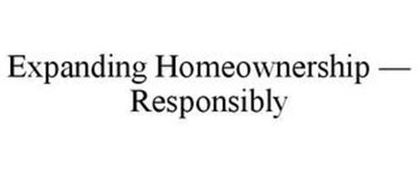 EXPANDING HOMEOWNERSHIP - RESPONSIBLY