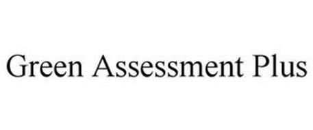 GREEN ASSESSMENT PLUS