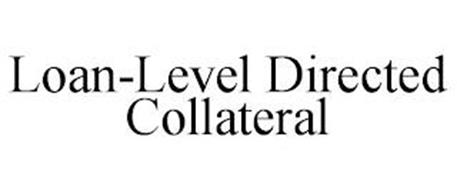 LOAN-LEVEL DIRECTED COLLATERAL