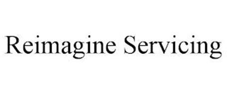 REIMAGINE SERVICING