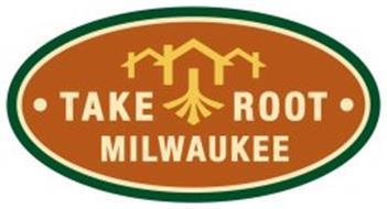 TAKE ROOT MILWAUKEE