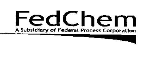 FEDCHEM A SUBSIDIARY OF FEDERAL PROCESS CORPORATION